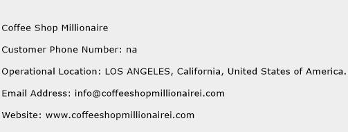 Coffee Shop Millionaire Phone Number Customer Service