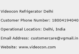 Videocon Refrigerator Delhi Phone Number Customer Service